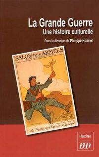 Philippe Poirrier, La Grande Guerre, Éditions universitaires de Dijon