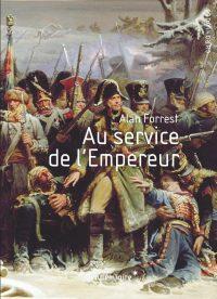 Alan Forrest, Au service de l'Empereur, Éditions Vendémiaire