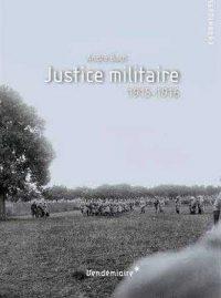 André Bach, Justice militaire, 1915‑1916, Éditions Vendémiaire