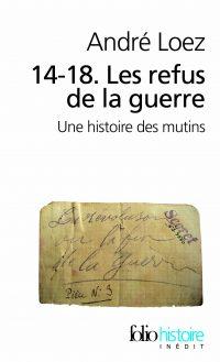 André Loez, 14-18. Les Refus de la guerre, Gallimard
