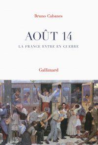 Bruno Cabanes, Août 14, Gallimard