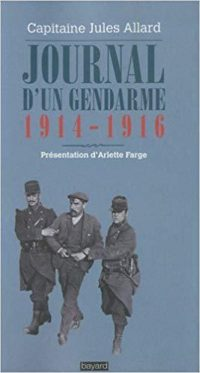 Capitaine Jules Allard, Journal d'un gendarme, 1914-1916, Bayard