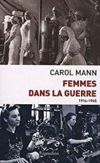Carol Mann, Femmes dans la guerre, Pygmalion