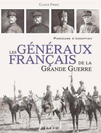 Claude Franc, Les Généraux français de la Grande Guerre, ETAI