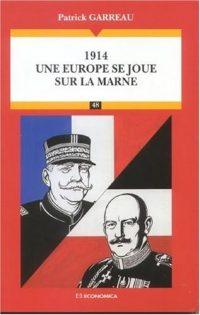 Général Patrick Garreau, 1914, une Europe se joue sur la Marne, Economica