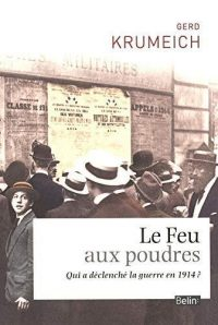 Gerd Krumeich, Le Feu aux poudres, Belin