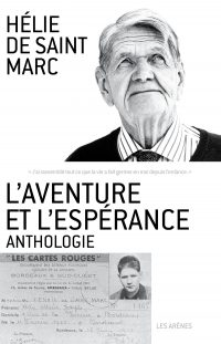 Hélie de Saint Marc, L'aventure et l'espérance, Les Arènes