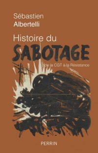 Sébastien Albertelli, Histoire du sabotage, Perrin