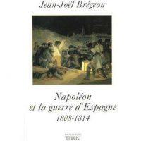 Jean-Noël Brégéon, Napoléon et la guerre d'Espagne, Tallandier