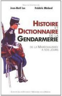 Jean-Noël Luc et Frédéric Médard (dir.), Histoire et dictionnaire de la gendarmerie, Jacob-Duvernet