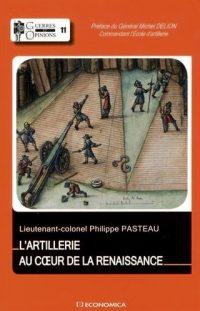 Philippe Pasteau, L'Artillerie au cœur de la Renaissance, Economica