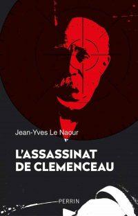 Jean-Yves Le Naour, L'Assassinat de Clemenceau, Perrin