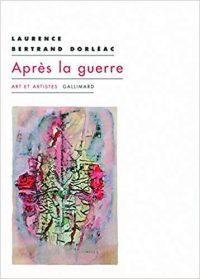 Laurence Bertrand-Dorléac, Après la guerre, Gallimard