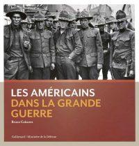 Bruno Cabanes, Les Américains dans la Grande Guerre, Gallimard
