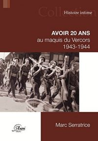 Marc Serratrice, Avoir 20 ans au maquis du Vercors, Anovi