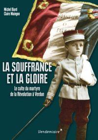 Michel Biard et Claire Maingon, La Souffrance et la Gloire, Éditions Vendémiaire