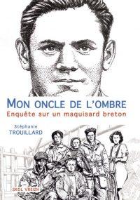 Stéphanie Trouillard, Mon Oncle de l'ombre, Skol Vreizh