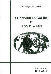 Monique Castillo, Connaître la guerre et penser la paix, Éditions Kimé