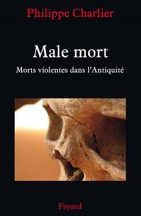 Philippe Charlier, Male mort, Fayard