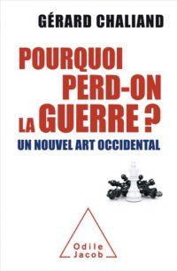Gérard Chaliand, Pourquoi perd-on la guerre?, Odile Jacob