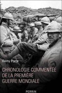 Rémy Porte, Chronologie commentée de la Première Guerre mondiale, Perrin
