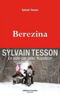 Sylvain Tesson, Bérézina, Éditions Guérin