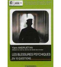 Yann Andruétan, Les Blessures psychiques en dix questions, Economica