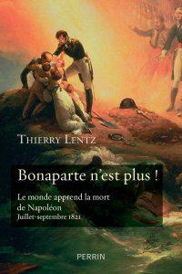 Thierry Lenz, Bonaparte n'est plus, Perrin