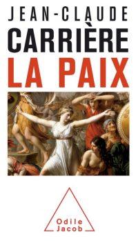 Jean-Claude Carrière, La Paix, Odile Jacob
