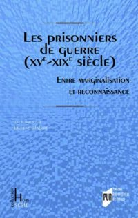 s.d de Laurent Jalabert, Les Prisonniers de guerre (xve-xixesiècle), Presses universitaires de Rennes