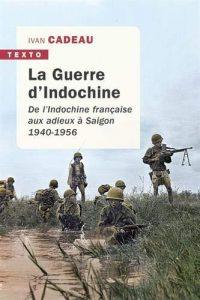Ivan Cadeau, La Guerre d'Indochine, Tallandier