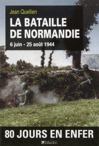 Jean Quellien, La Bataille de Normandie, Tallandier