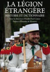 André-Paul Comor (dir.), La Légion étrangère, Robert Laffont