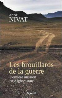 Anne Nivat, Les Brouillards de la guerre, Fayard