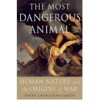 David Livingstone Smith, The Most Dangerous Animal, St Martin's Griffin