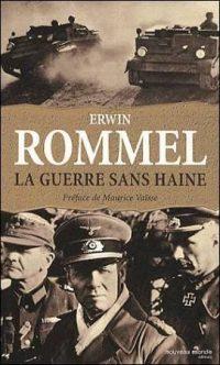 Erwin Rommel, La Guerre sans haine, Nouveau Monde éditions