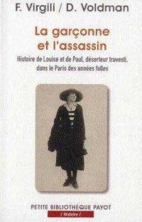 Fabrice Virgili et Danièle Voldman, La Garçonne et l'assassin, Payot