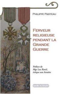 Philippe Pasteau, Ferveur religieuse pendant la Grande Guerre, Via Romana