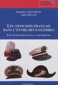 François Cailleteau et Alain Pellan, Les Officiers français dans l'entre-deux-guerres, Economica