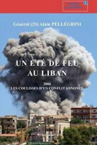 Général (2S) Alain Pellegrini, Un été de feu au Liban, Economica