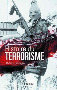 Gilles Ferragu, Histoire du terrorisme, Perrin