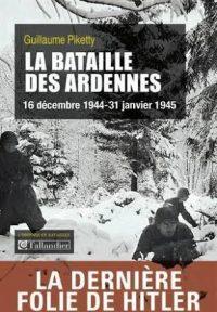 Guillaume Piketty, La Bataille des Ardennes, Tallandier