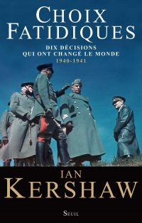 Ian Kershaw, Choix fatidiques, Le Seuil