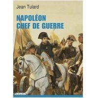 Jean Tulard, Napoléon chef de guerre, Tallandier