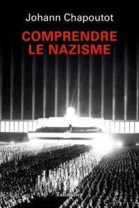 Johann Chapoutot, Comprendre le nazisme, Tallandier