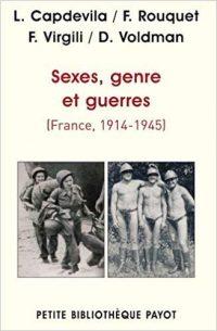 L. Capdevila, F. Rouquet, F. Virgili, D. Voldman, Sexes, genre et guerres, Payot
