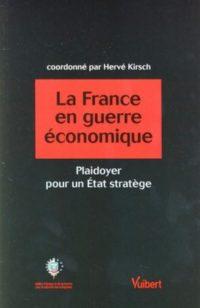 Alain Juillet et Rémy Pautrat, La France en guerre économique, Vuibert