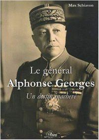 Max Schiavon, Le Général Alphonse Georges, un destin inachevé, Anovi