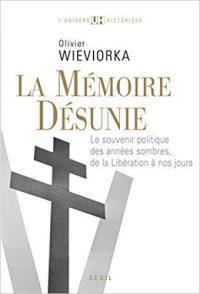 Olivier Wieviorka, La Mémoire désunie, Le Seuil