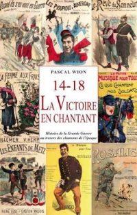 Pascal Wion, 14‑18. La Victoire en chantant, Imago